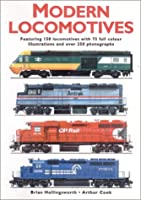 Modern Locomotives: Fully Illustrated Featuring 150 Locomotives and over 300 Photographs and Illustrations 0785812245 Book Cover