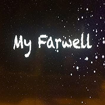 My Farewell