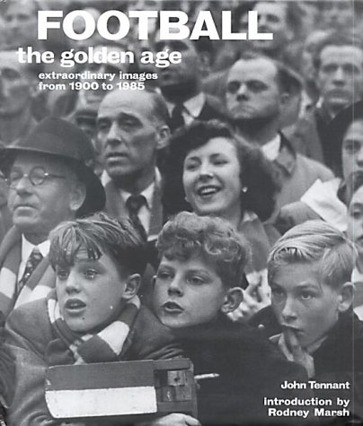 Download Football: The Golden Age: Extraordinary Images From 1900 To 1985 