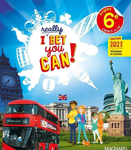 I Really Bet You Can! Anglais 6e (2021) - Manuel élève (2021)