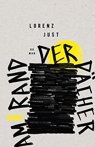 Buchseite und Rezensionen zu 'Am Rand der Dächer: Roman' von Lorenz Just