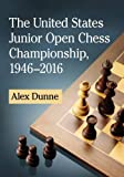 The United States Junior Open Chess Championship, 1946-2016-Dunne, Alex