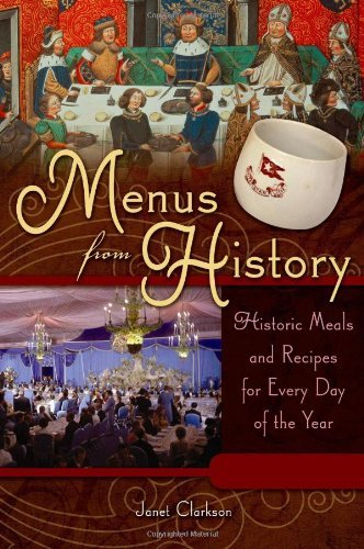 Menus from History: Historic Meals and Recipes for Every Day of the Year (English Edition)