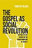 The Gospel as Social Revolution: The Role of the Church in the Transformation of Society (English Edition)
