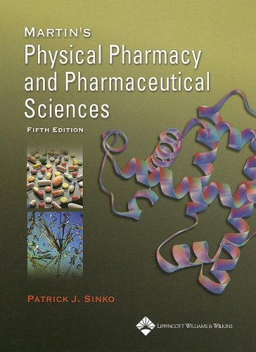 Martin's Physical Pharmacy And Pharmaceutical Sciences:...