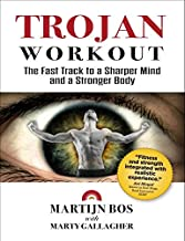 Trojan Workout: the Fast Track to a Sharper Mind and a Stronger Body