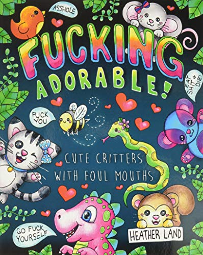 ******* Adorable - Cute Critters with foul Mouths
