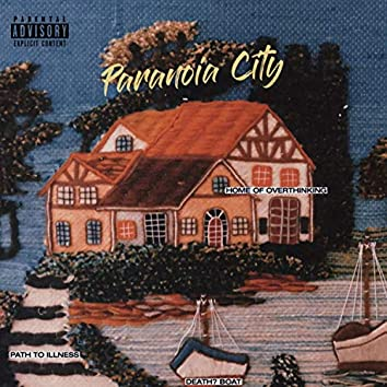 In paranoia city...