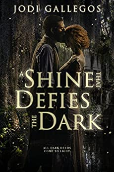 A Shine that Defies the Dark: A Historical Romance (Rum Runners Book 1) by [Jodi Gallegos]