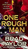 One Rough Man: A Spy Thriller (A Pike Logan Thriller, Band 1) - Brad Taylor