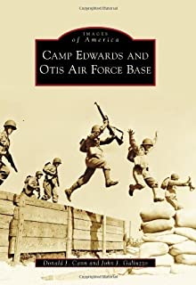 Camp Edwards and Otis Air Force Base (Images of America) by Donald J. Cann (2010-05-19)