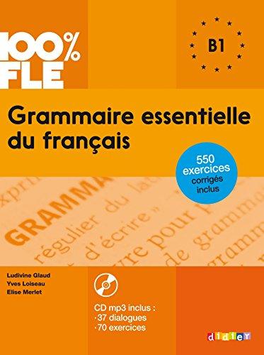 Grammaire essentielle du français. B1. Per le Scuole superiori. Con CD-Audio (100% FLE)