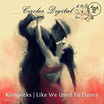Like We Used To Dance
