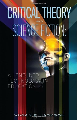 Critical Theory and Science Fiction: A Lens Into Technology in Education