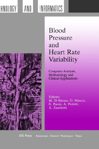 Blood Pressure and Heart Rate Variability: Computer Analysis, Methodology and Clinical Applications: 4 SHTI (Studies in Health Technology and Informatics)