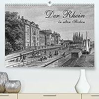 Der Rhein in alten Stichen (Premium, hochwertiger DIN A2 Wandkalender 2022, Kunstdruck in Hochglanz): Stahlstiche aus dem 19. Jahrhundert (Monatskalender, 14 Seiten )