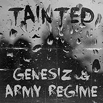 Tainted (feat. Army Regime)