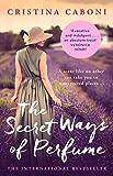 The Secret Ways of Perfume (English Edition)