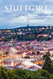 Stuttgart: Stuttgart travel notebook journal, 100 pages, contains expressions and proverbs in German, a perfect travel gift or to write your own Stuttgart travel guide.