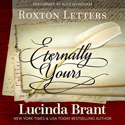 Eternally Yours: Roxton Letters Volume One audiobook cover art