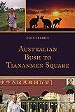 Australian Bush to Tiananmen Square (English Edition)