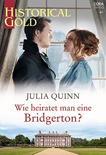 Wie heiratet man eine Bridgerton? (Historical Gold 369) (German Edition)
