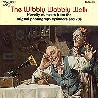 Wibbly Wobbly Walk