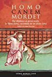 HOMO CANEM MORDET: Dal Medioevo ai giorni nostri, la Storia (vera), raccontata da un idiot...