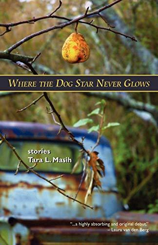 Book: Where The Dog Star Never Glows by Tara Lynn Masih