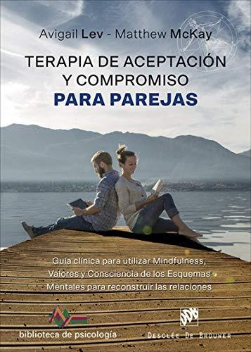 Terapia De Aceptacion y compromiso para (Biblioteca de Psicología)