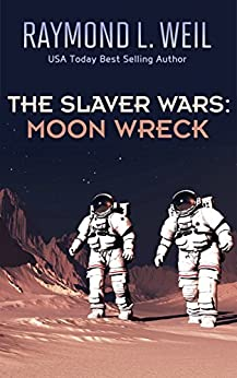 Moon Wreck (The Slaver Wars Book 1) by [Raymond L. Weil, Frank MacDonald]