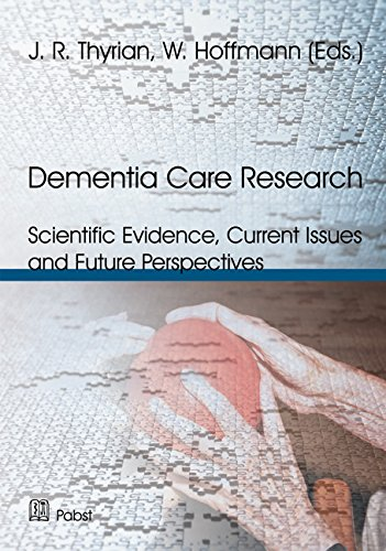 Dementia Care Research: Scientific Evidence, Current Issues and Future Perspectives (English Edition)