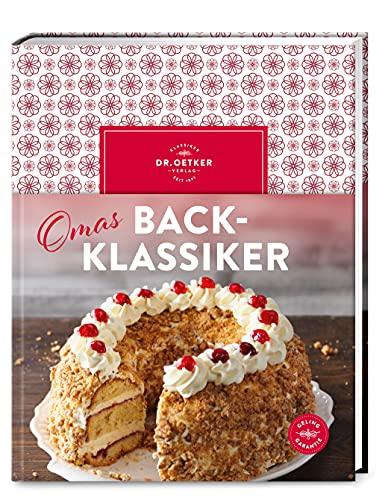 Omas Backklassiker: Die schönsten Rezepte aus Kindertagen