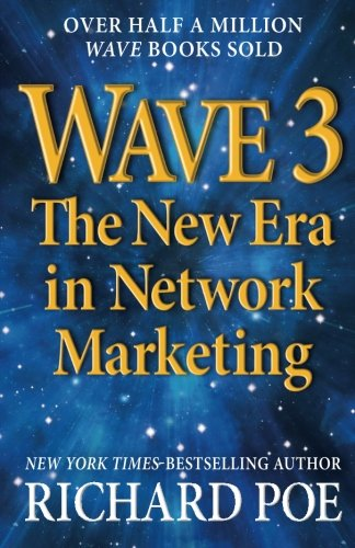 WAVE 3: The New Era in Network Marketing (Wave Books) (Volume 1) (Paperback)