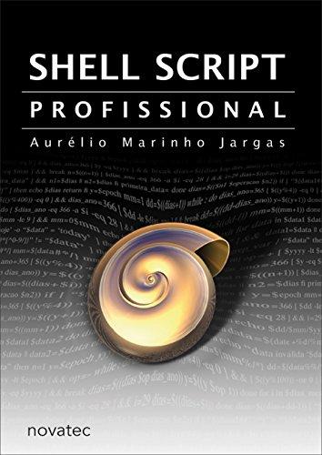 Shell Script Profissional (Portuguese Edition)