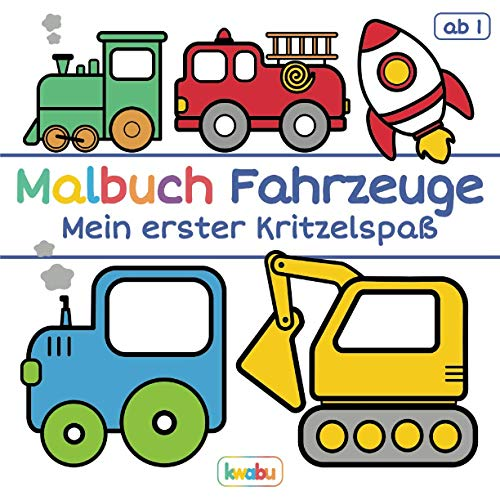 Malbuch Fahrzeuge - Mein erster Kritzelspaß: Für Kinder ab 1 Jahr - Autos, Bagger, Boote und viele weitere große Fahrzeuge zum Ausmalen und Kritzeln