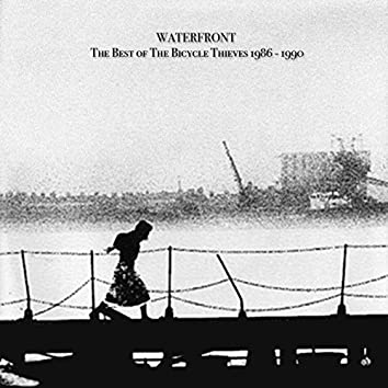 Waterfront - The Best of The Bicycle Thieves 1986 - 1990