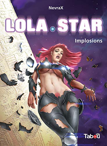 Lola star, Tome 3 : Implosions