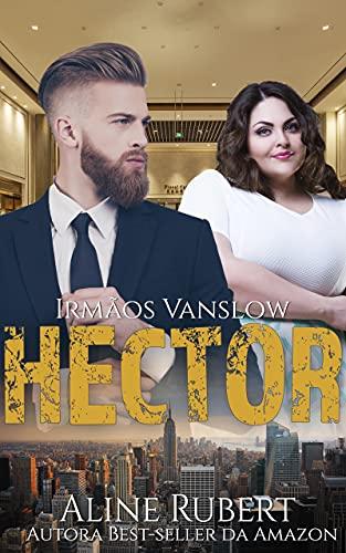 Hector (Irmãos Vanslow Livro 1)