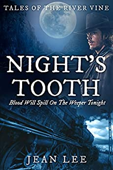 Night's Tooth (Tales of the River Vine Book 1) by [Jean Lee]
