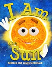 I Am the Sun: A Book About the Sun for Kids