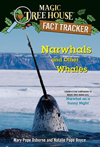 Narwhals and Other Whales: A nonfiction companion to Magic Tree House #33: Narwhal on a Sunny Night (Magic Tree House: Fact Trekker Book 42) (English Edition)