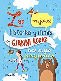 Las mejores historias y rimas de Gianni Rodari para los más pequeños  - Libros-Regalo) par Gianni Rodari