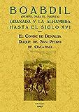 Boabdil : Granada y la Alhambra hasta el siglo XVI