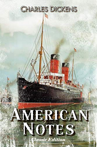 American Notes: With Original Illustrated and Table of Contents (English Edition)