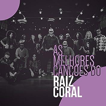 As Melhores Canções do Raiz Coral