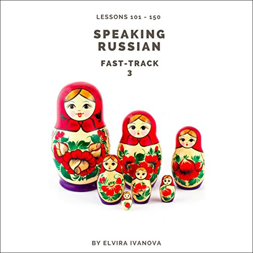 Speaking Russian Fast-Track 3 audiobook cover art
