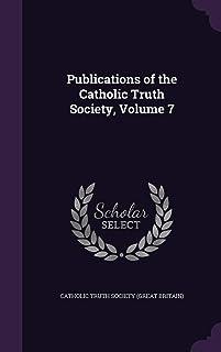 Publications of the Catholic Truth Society, Volume 7