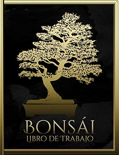 Bonsái Libro de trabajo: Ayuda de planificación para el diseño de bonsáis (Spanish Edition)