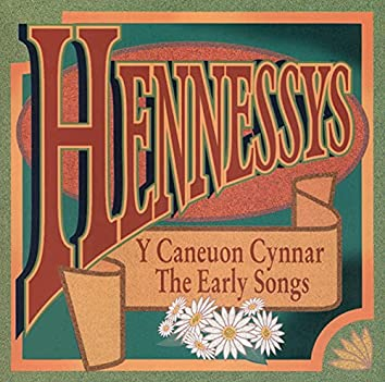 Y Caneuon Cynnar / The Early Songs
